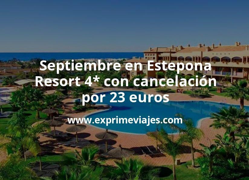 Septiembre en Estepona: Resort 4* con cancelación por 23€ p.p/noche