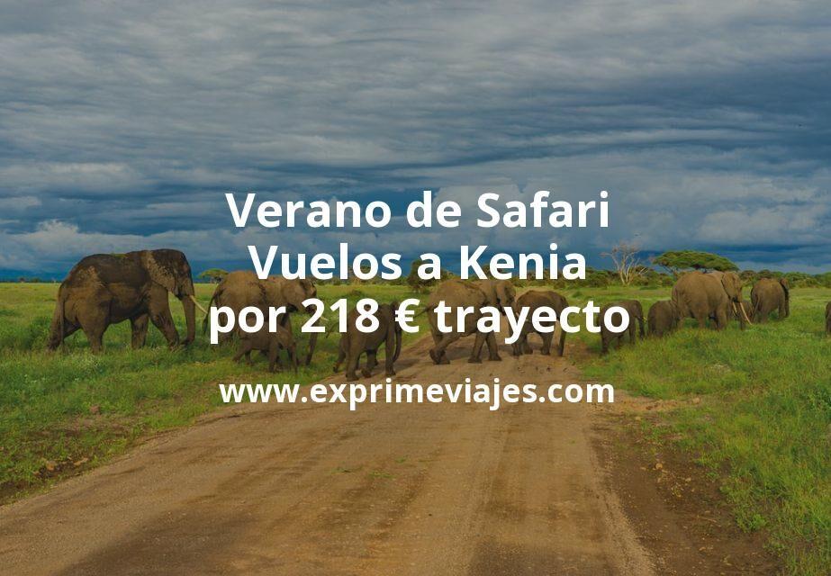 ¡Wow! Verano de Safari: Vuelos a Kenia por 218euros trayecto