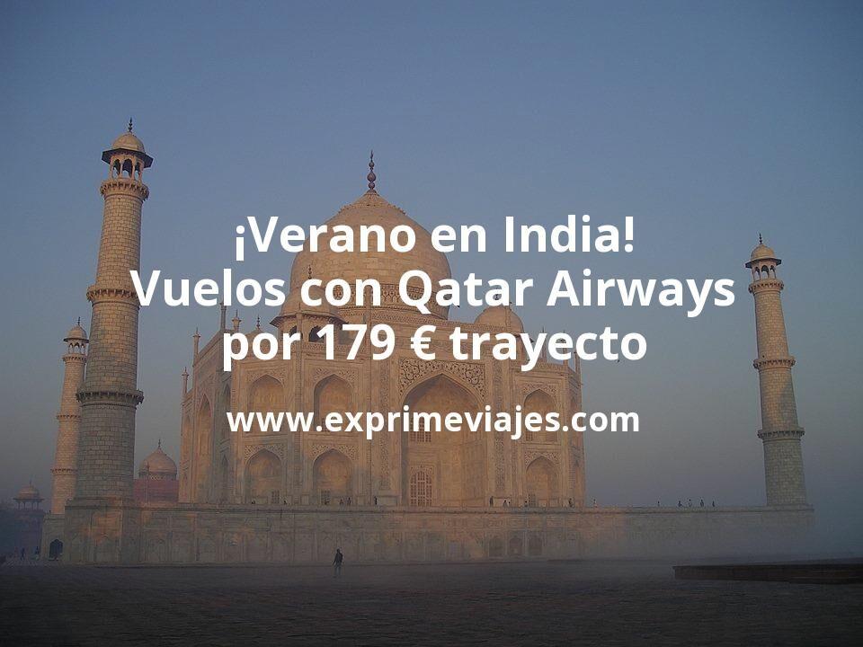 ¡Wow! Vuelos en verano a India con Qatar Airways por 179€ trayecto