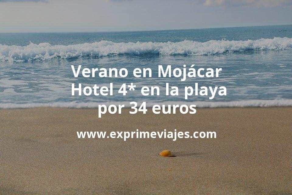 ¡Wow! Verano en Mojácar: Hotel 4* en la playa por 34€ p.p/noche