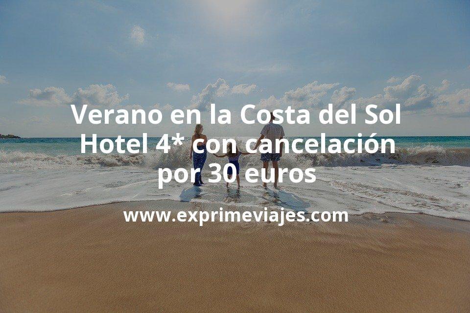 ¡Chollazo! Verano en la Costa del Sol: Hotel 4* con cancelación por 30€ p.p/noche