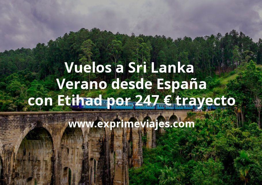 Vuelos a Sri Lanka en Verano desde España con Etihad por 247€ trayecto