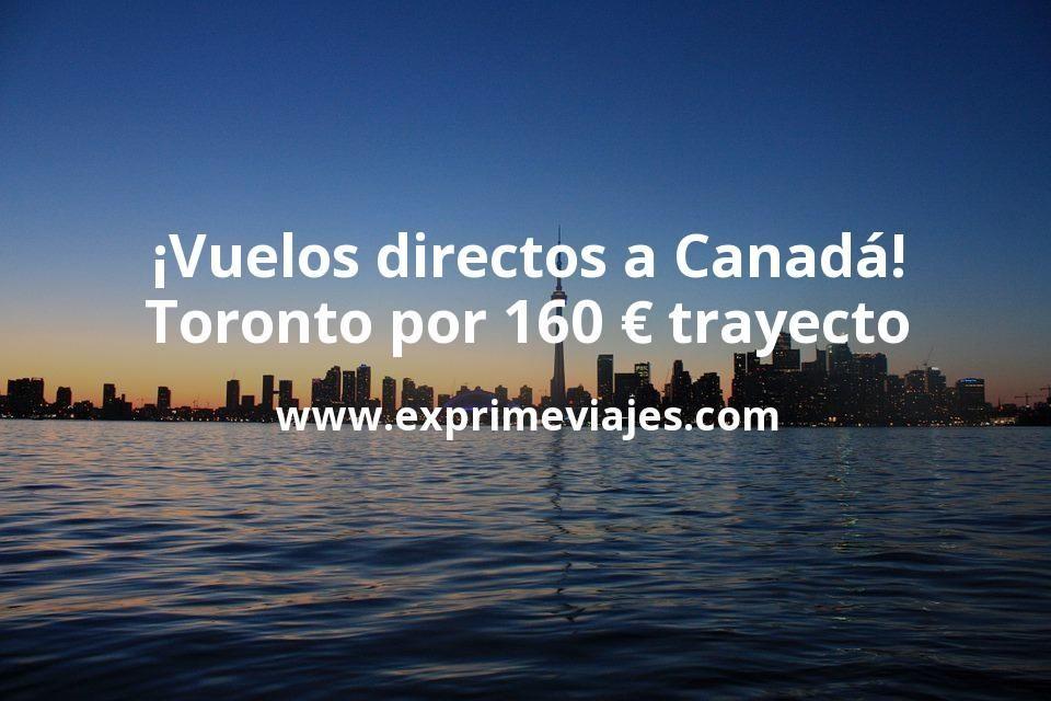 ¡Chollo! Vuelos directos a Toronto por 160€ trayecto