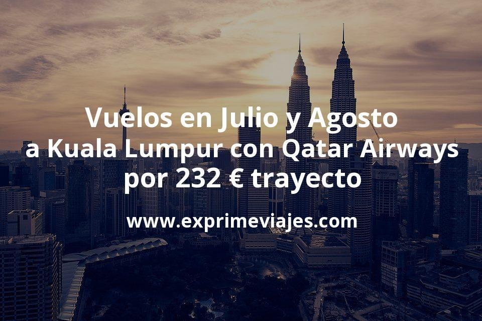 ¡Wow! Vuelos en Julio y Agosto con Qatar Airways a Kuala Lumpur por 232€ trayecto