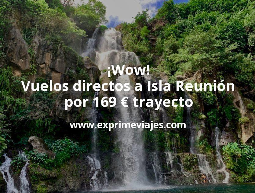 ¡Wow! Vuelos directos a Isla Reunión por 169euros trayecto