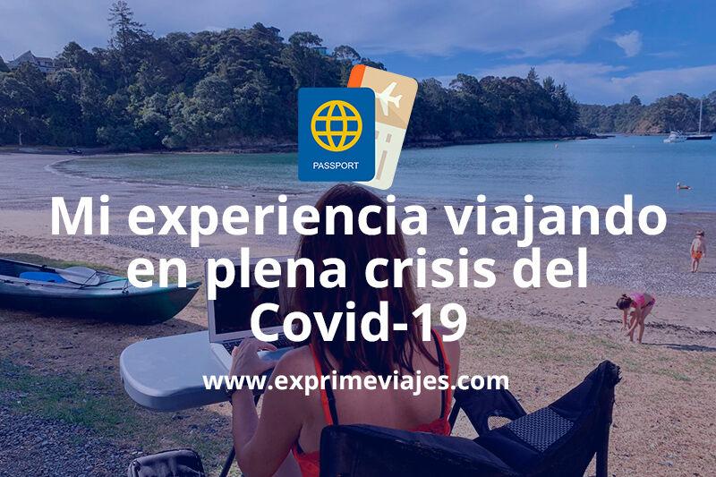 Mi experiencia viajando en plena crisis del Covid-19