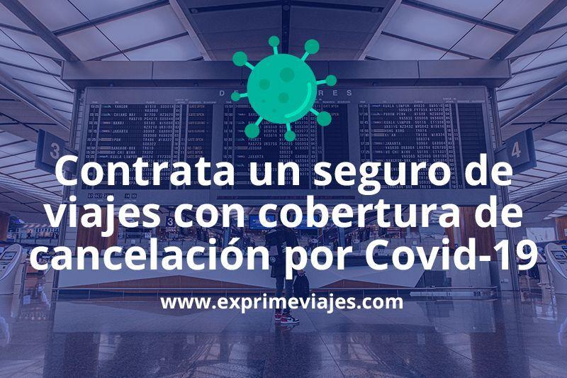 Cancelación de viaje por coronavirus covid-19: Este seguro te lo cubre
