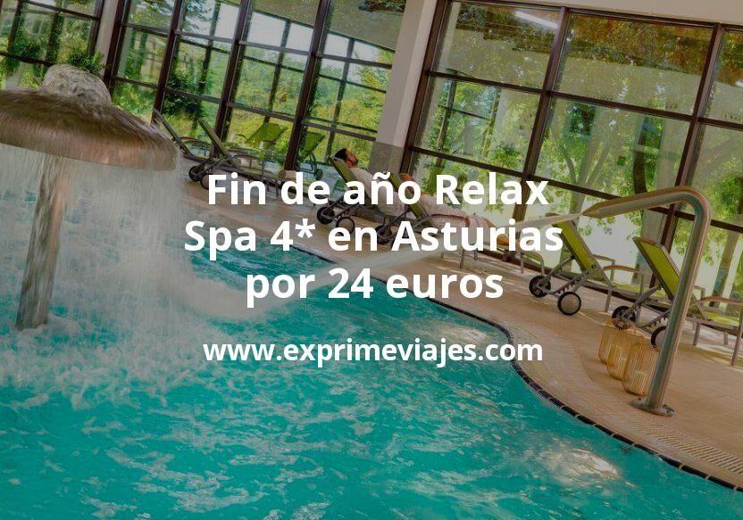 ¡Wow! Fin de año Relax: Spa 4* en Asturias por 24 € p.p/noche