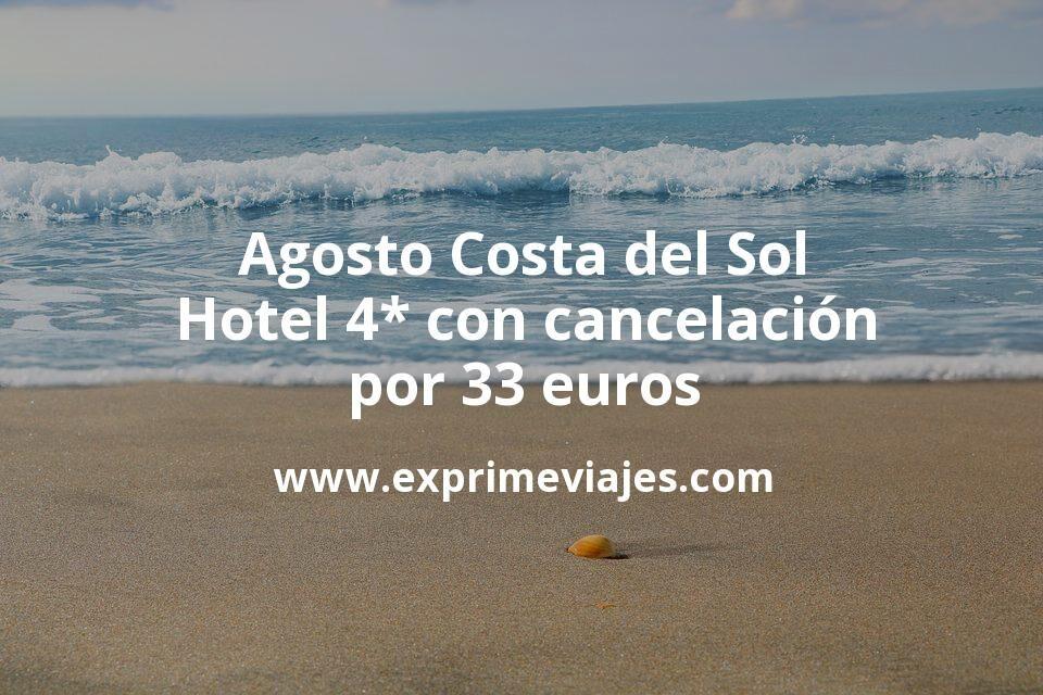 ¡Chollo! Agosto Costa del Sol: Hotel 4* con cancelación por 33€ p.p/noche