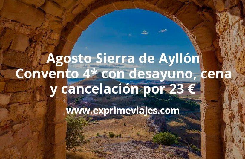 Agosto Sierra de Ayllón: Convento 4* con desayuno, cena y cancelación por 23€