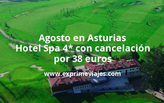 Asturias en Agosto: Hotel Spa 4* con cancelación por 38€ p.p/noche