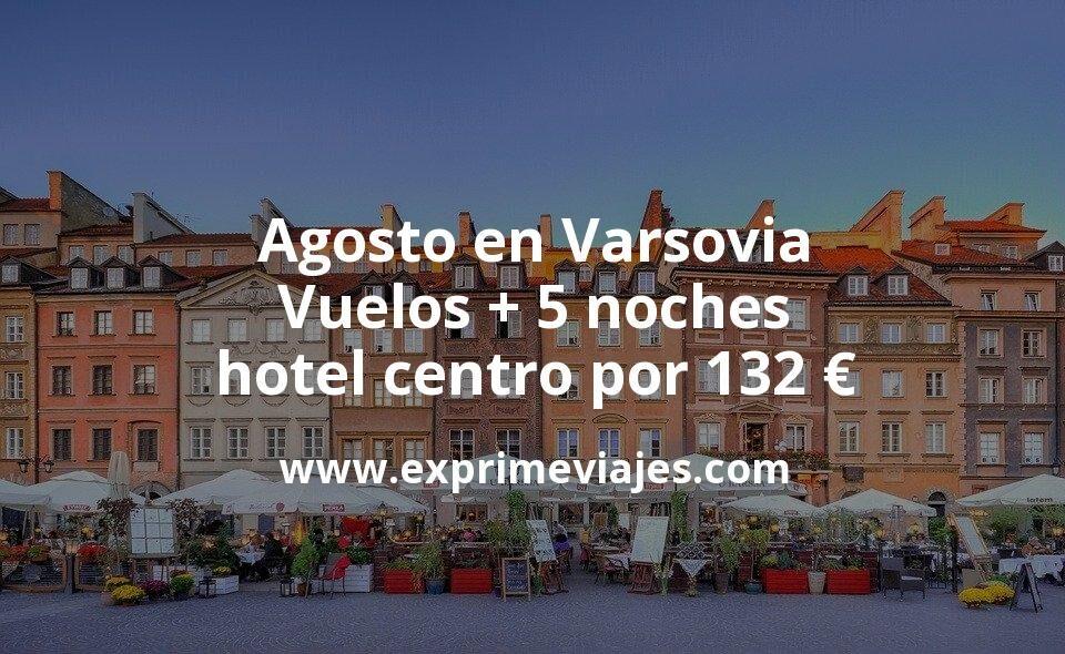 ¡Chollo! Agosto en Varsovia: Vuelos + 5 noches hotel centro por 132euros