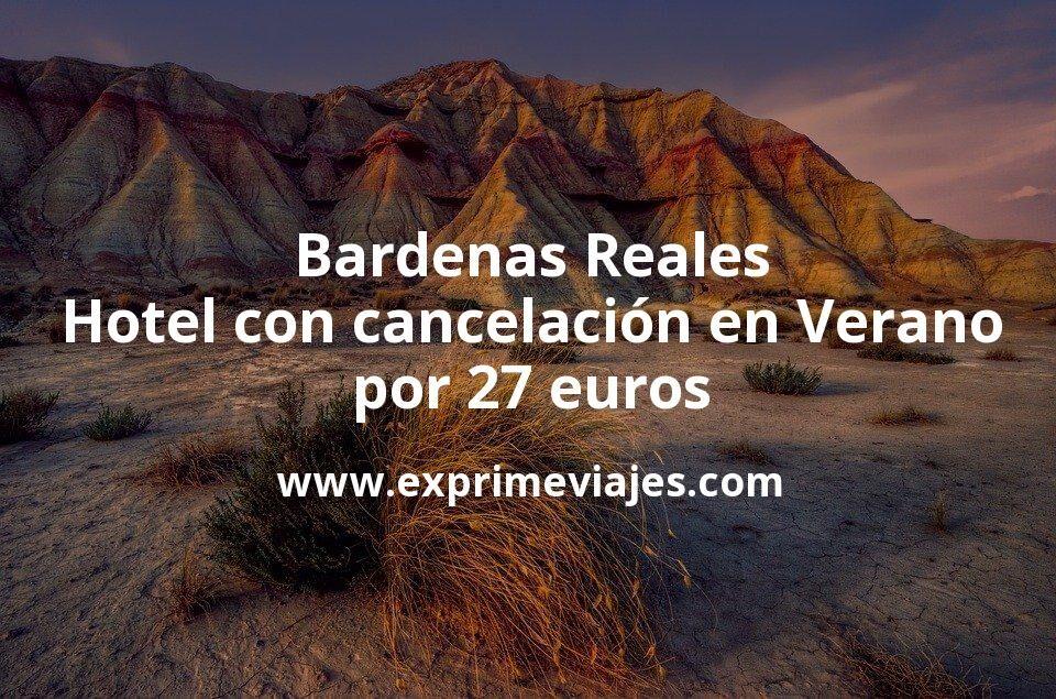Bárdenas Reales: Hotel con cancelación en Verano por 27euros