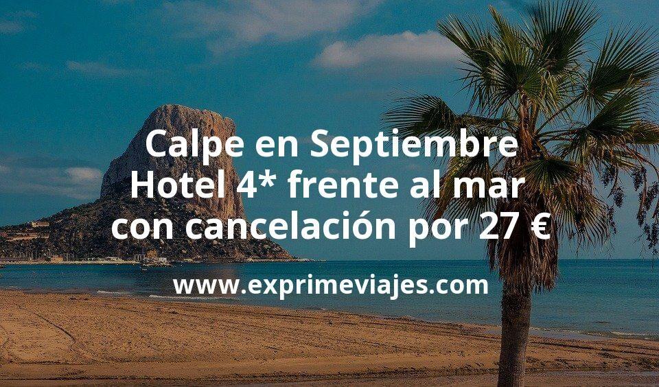 Calpe en Septiembre: Hotel 4 estrellas frente al mar con cancelación por 27euros