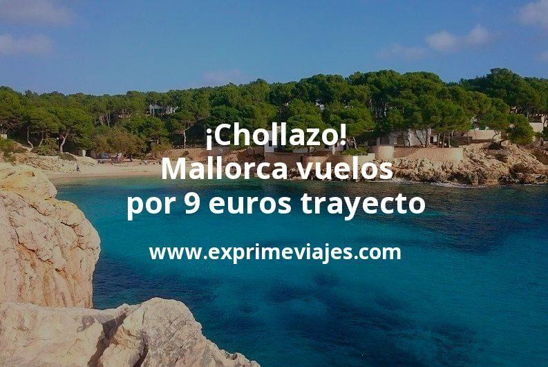 ¡Chollazo! Vuelos a Mallorca por 9euros trayecto