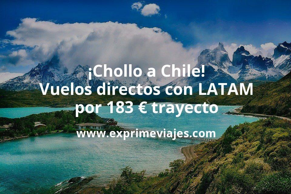 ¡Wow! Vuelos directos a Chile con LATAM por 183€ trayecto (de Julio a Enero y flexible)