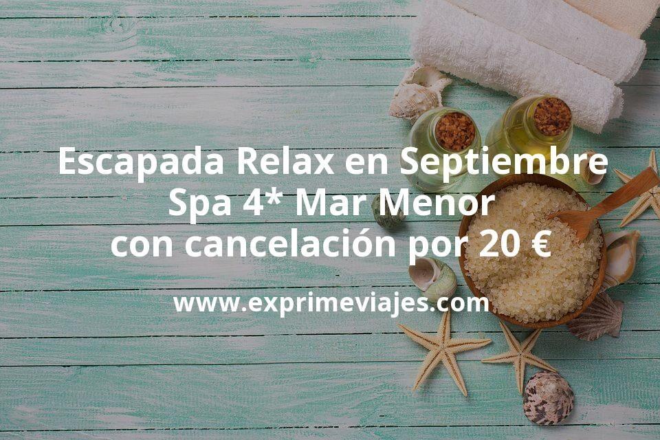 Escapada Relax en Septiembre: Spa 4* Mar Menor con cancelación por 20euros p.p/noche
