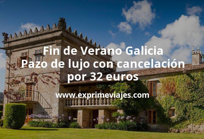 Fin de Verano Galicia: Pazo de lujo con cancelación por 32 € p.p/noche