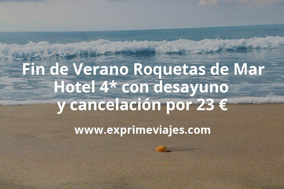 Fin de Verano Roquetas de Mar: Hotel 4* con desayuno y cancelación por 23€ p.p/noche
