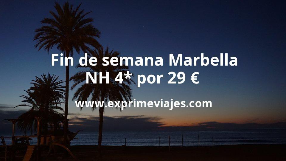 Fin de semana Marbella: NH 4* por 29€ p.p/noche