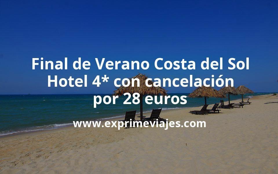 ¡Chollazo! Final de Verano Costa del Sol: Hotel 4* con cancelación por 20€ p.p/noche