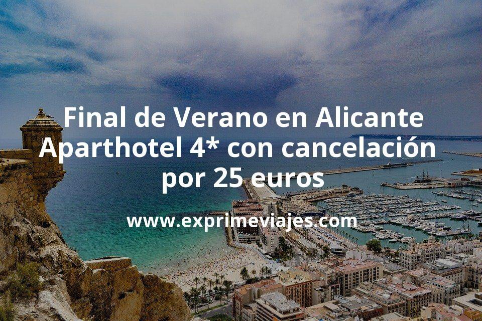 Final de Verano en Alicante: Aparthotel 4* con cancelación por 25€ p.p/noche