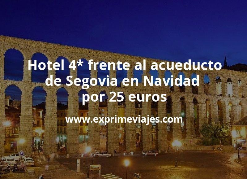 Hotel 4* frente al acueducto de Segovia en Navidad por 25€ p.p/noche