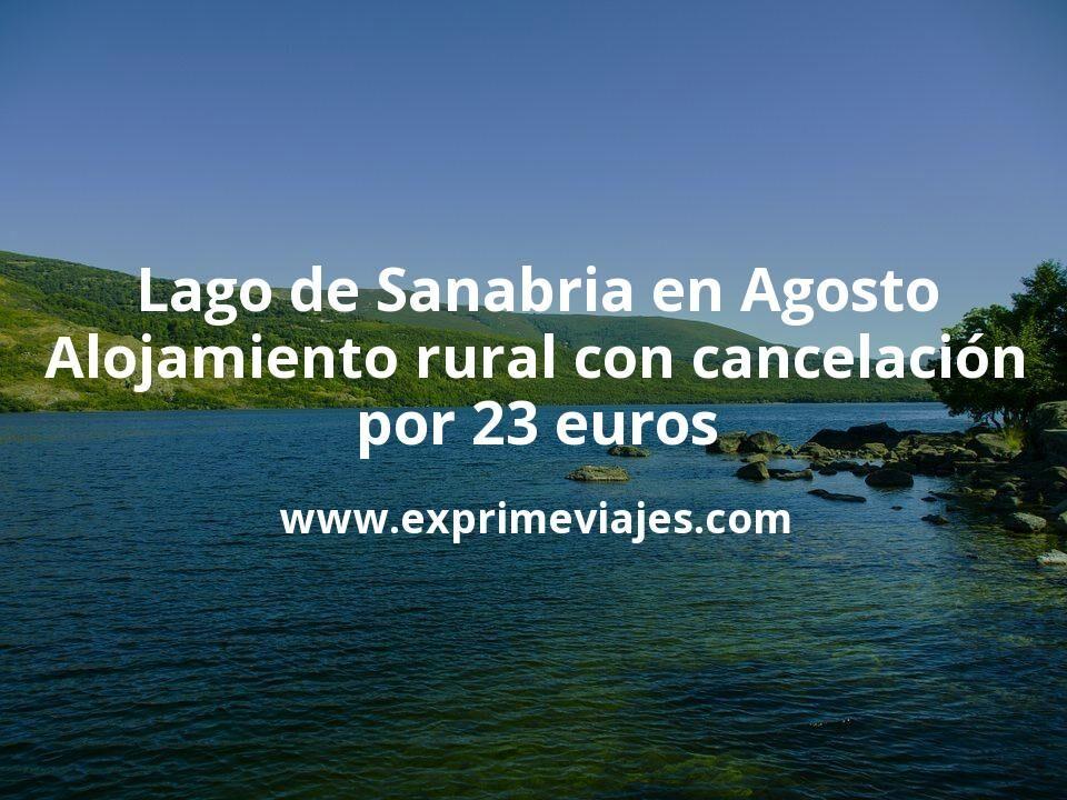 Lago de Sanabria en Agosto: Alojamiento rural con cancelación por 23 € p.p/noche