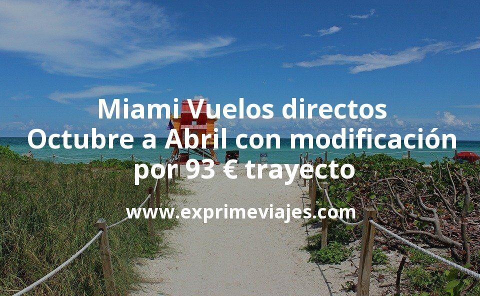 ¡Chollazo! Miami: Vuelos directos de Octubre a Abril con modificación por 93euros trayecto