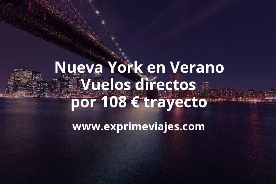¡Chollazo! Nueva York en Verano: Vuelos directos por 108euros trayecto
