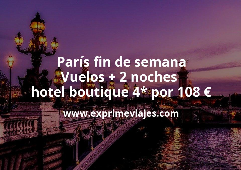 París fin de semana: Vuelos + 2 noches hotel boutique 4* por 108euros