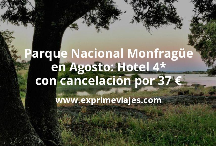 Parque Nacional Monfragüe en Agosto: Hotel 4* con cancelación por 37€ p.p/noche
