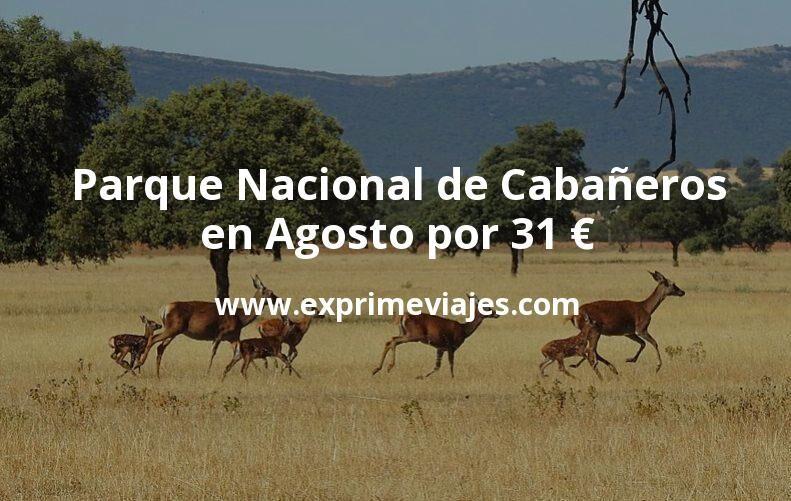 Descubre el Parque Nacional de Cabañeros en Agosto por 31€ p.p/noche