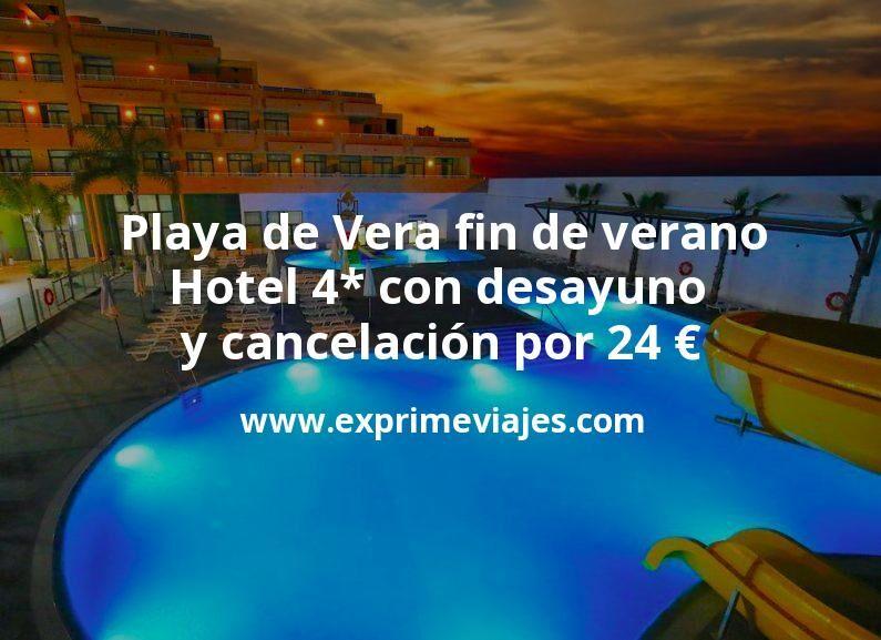 Playa de Vera final de verano: Hotel 4* con cancelación por 24 euros