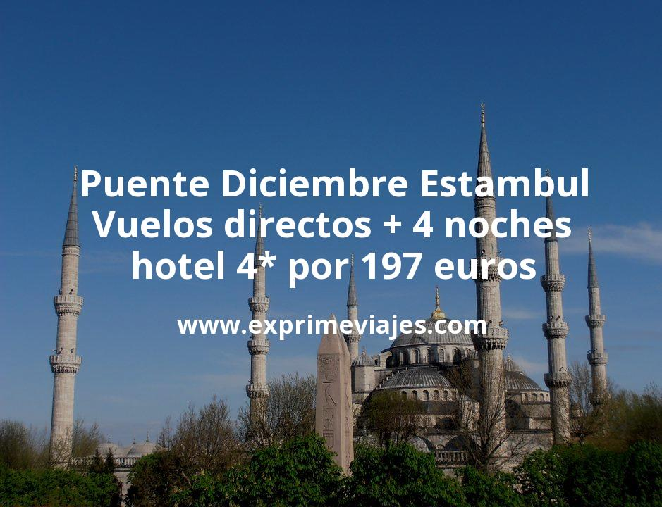 ¡Chollo! Estambul Puente Diciembre: Vuelos directos + 4 noches hotel 4* por 197euros