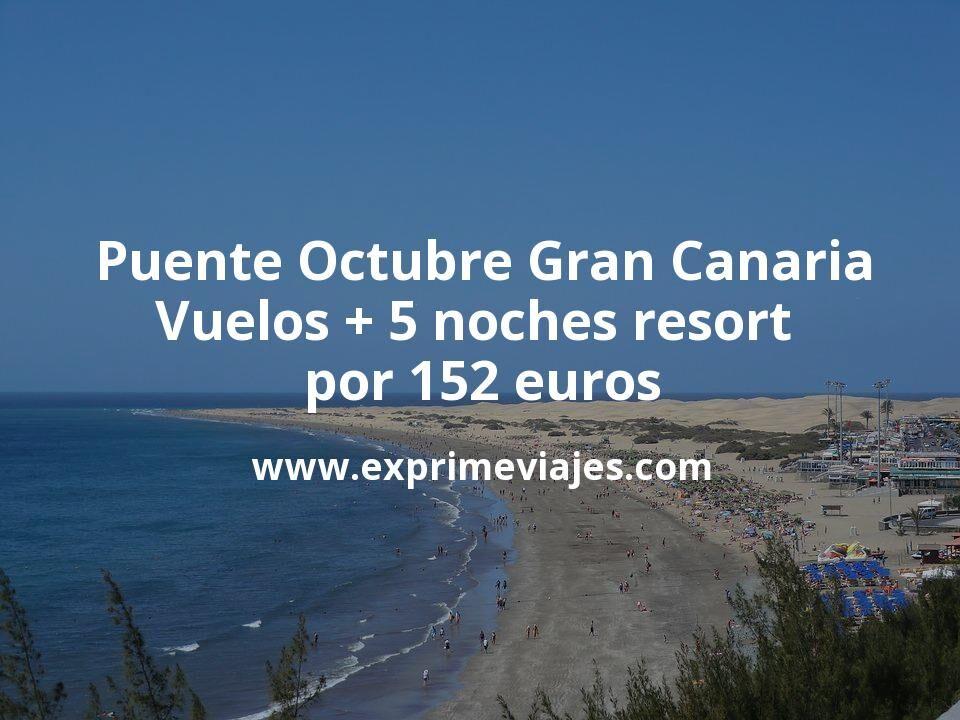 Puente Octubre Gran Canaria: Vuelos + 5 noches resort por 152euros