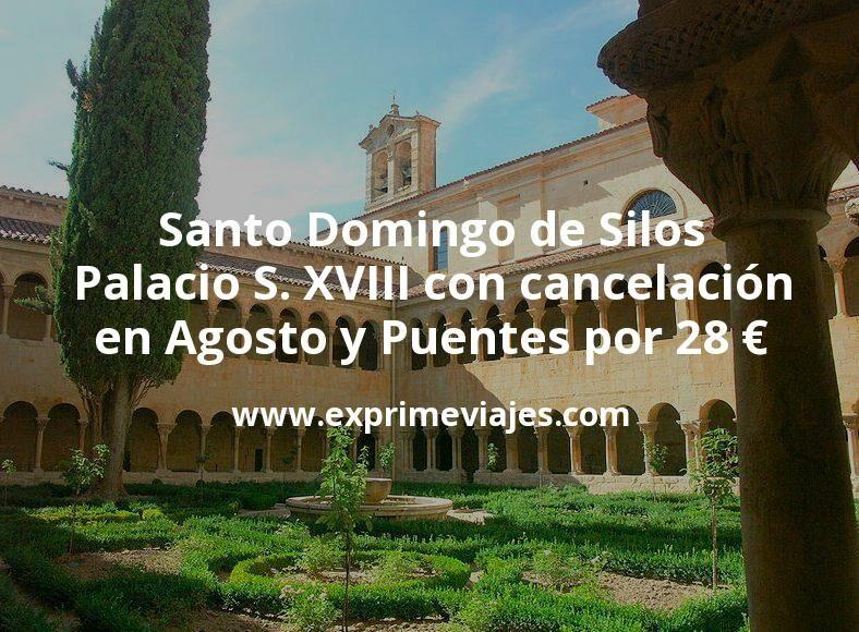Santo Domingo de Silos: Palacio del S. XVIII con cancelación en Agosto y Puentes por 28€ p.p/noche