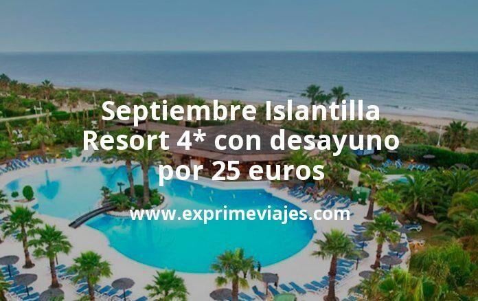 Septiembre Islantilla: Resort 4* con desayuno por 25€ p.p/noche