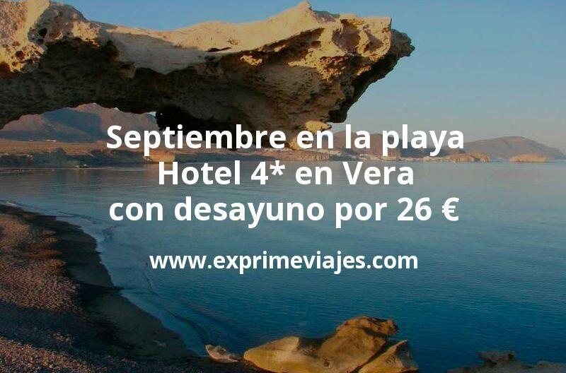 Septiembre en la playa: Hotel 4* en Vera con desayuno por 26€ p.p/noche