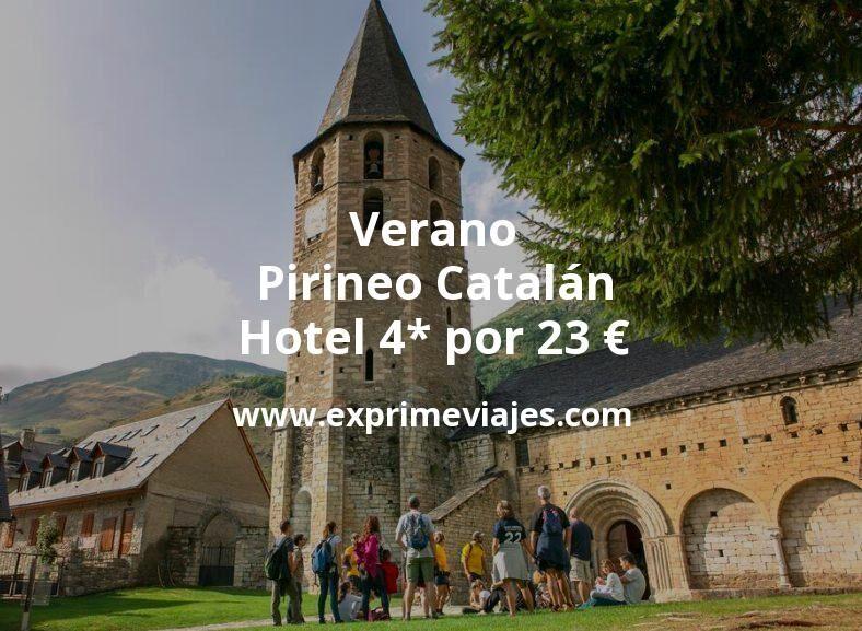 ¡Chollazo! Pirineo Catalán en Verano: Hotel 4* por 23€ p.p/noche