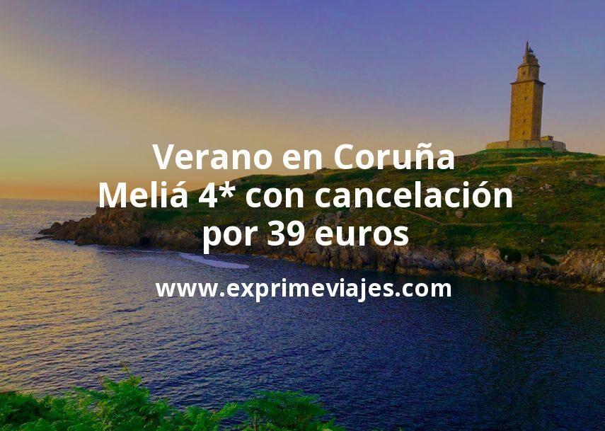 Verano en Coruña: Meliá 4* con cancelación por 39€ p.p/noche