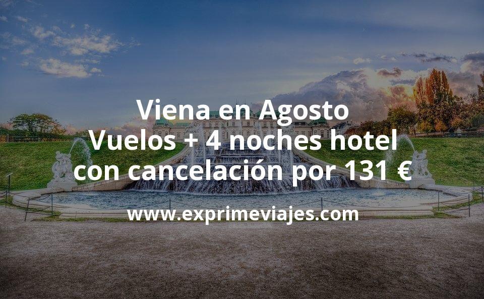 ¡Chollazo! Viena en Agosto: Vuelos + 4 noches hotel con cancelación por 131euros