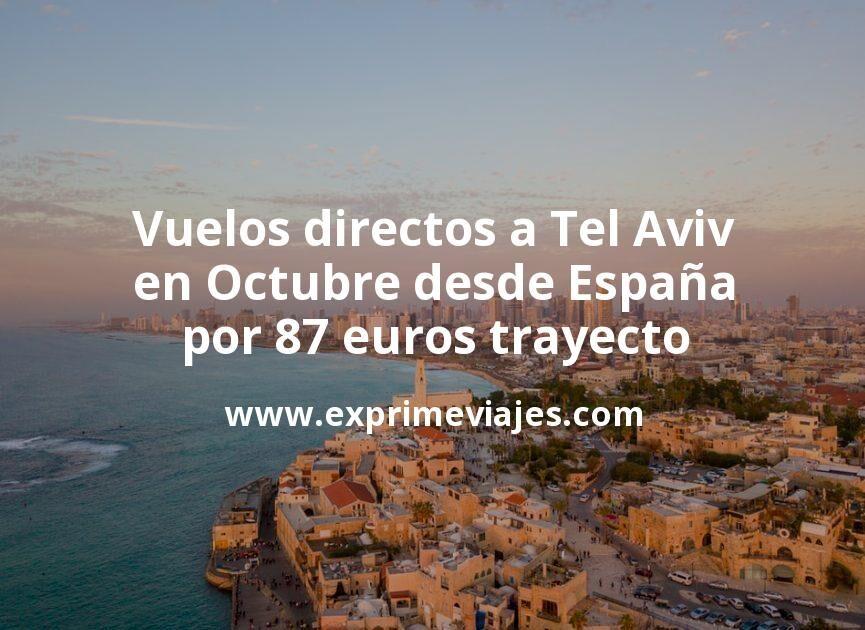 Vuelos directos a Tel Aviv en Octubre desde España por 87euros trayecto