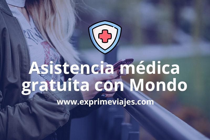 Asistencia médica gratuita 24 h. si eres o has sido cliente de Mondo