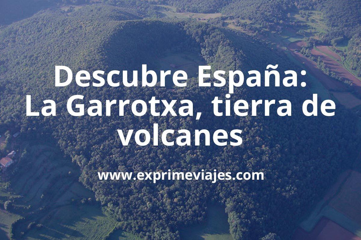 Descubre la Garrotxa, la tierra de los 40 volcanes: Este verano descubre España
