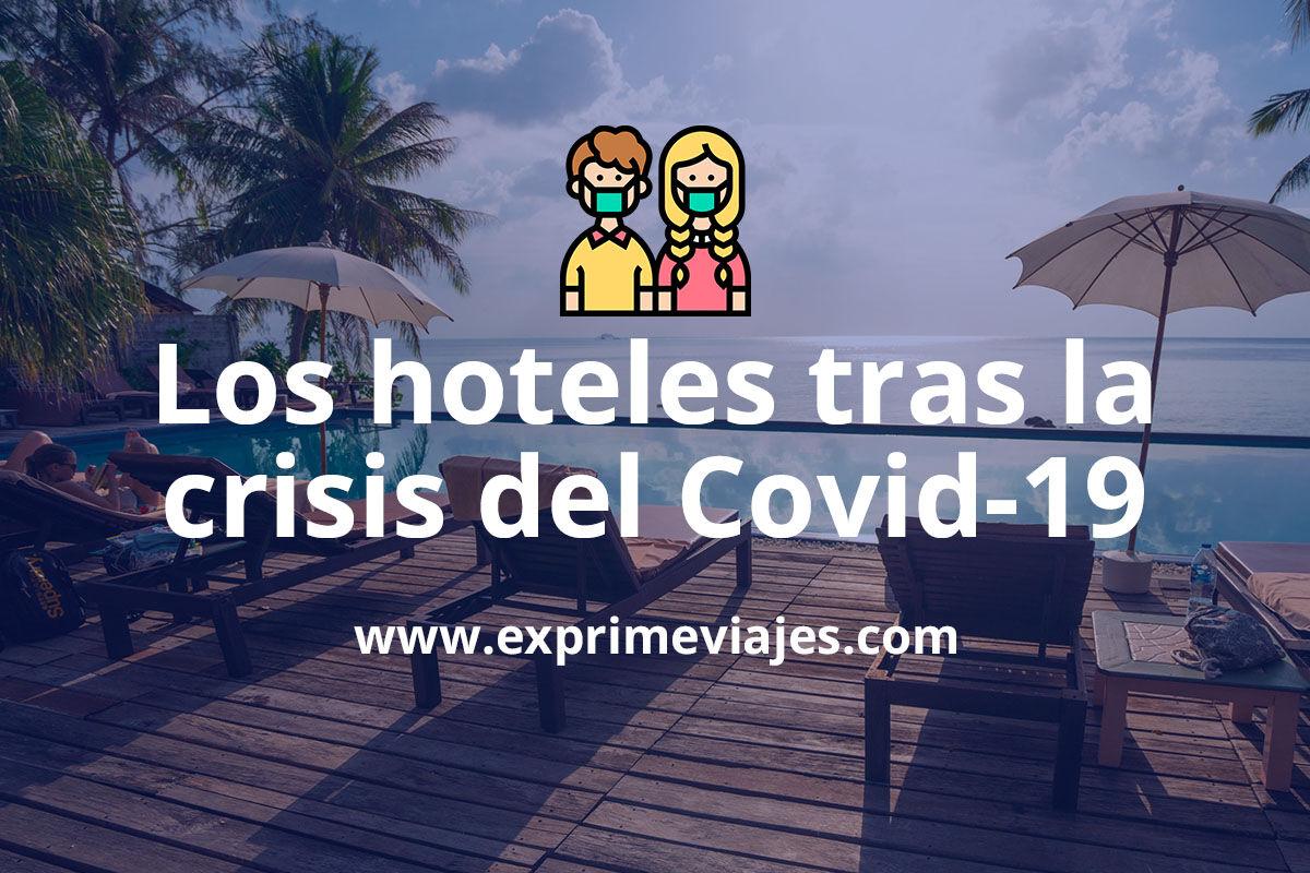 Cómo serán los hoteles tras la crisis sanitaria del Covid-19
