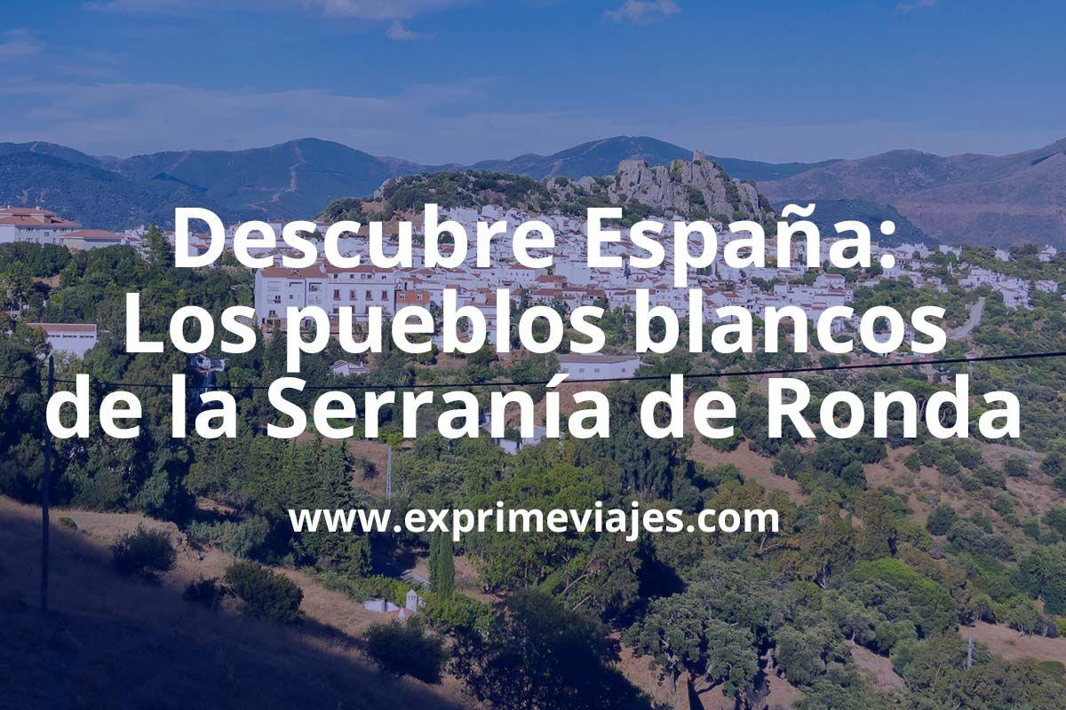 Descubre la ruta por los pueblos blancos de la Serranía de Ronda