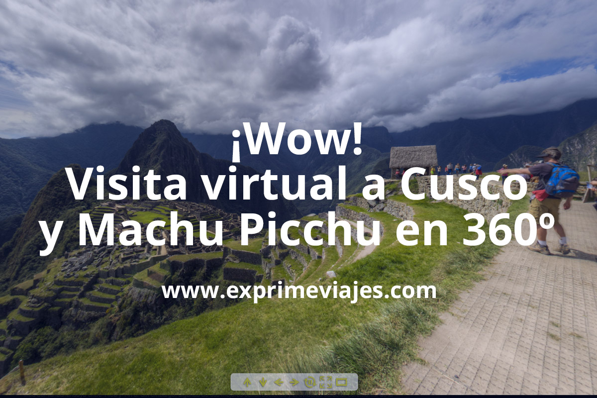 Conoce Machu Picchu y Cusco al detalle sin salir de casa: Tour virtual 360º