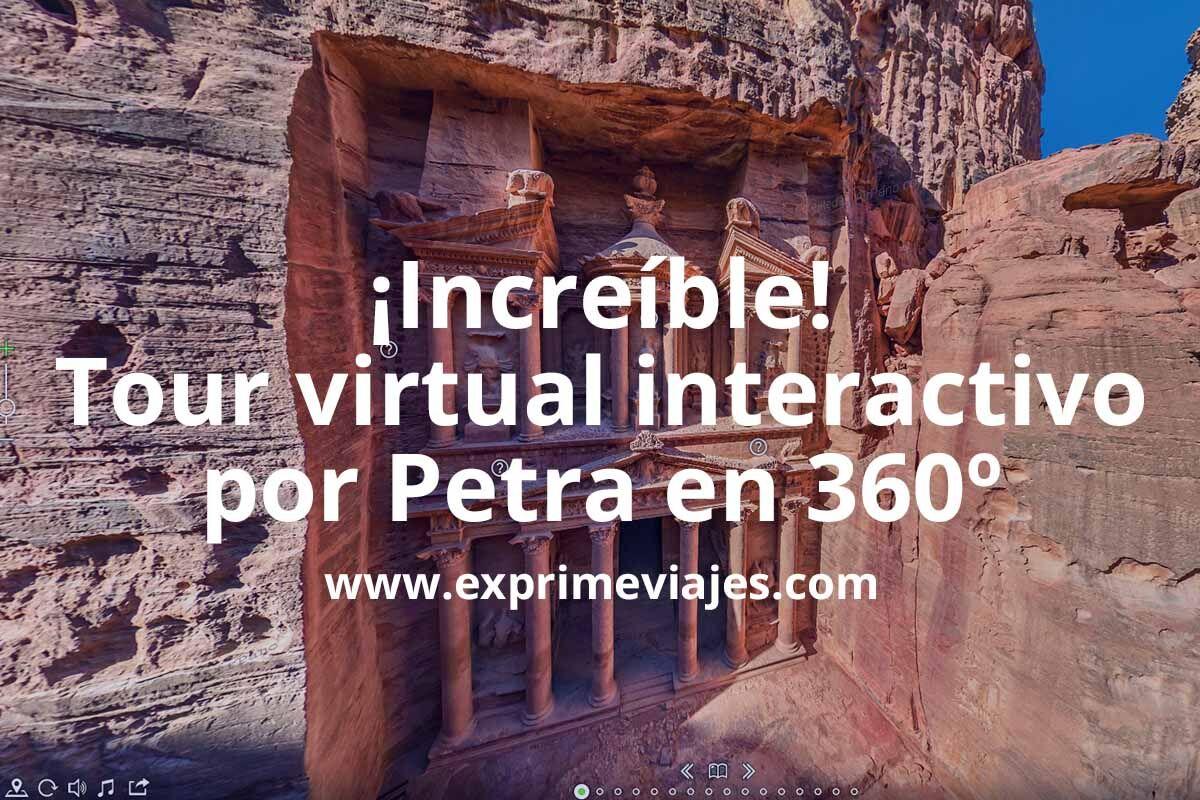 Conoce Petra con todo detalle sin salir de casa: Tour virtual 360 grados