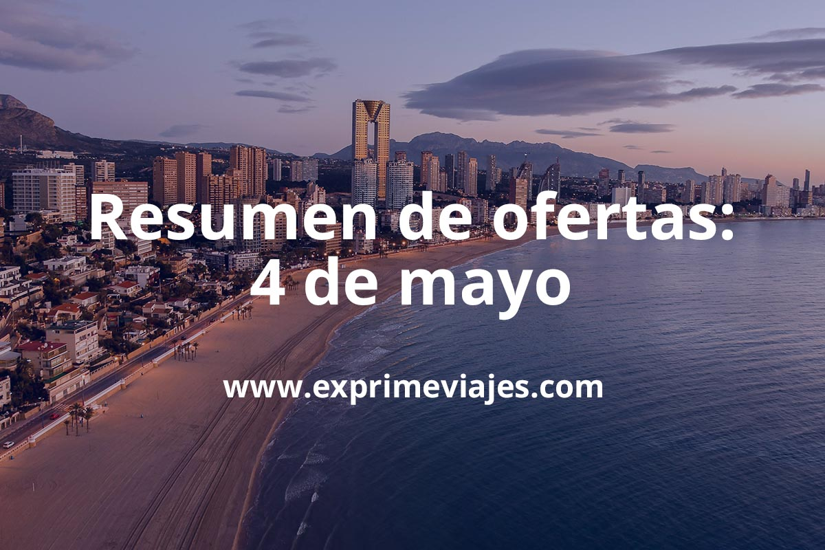 Resumen de ofertas y chollos – 4 de mayo